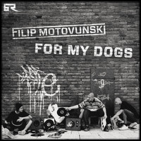 Filip Motovunski / - For My Dogs