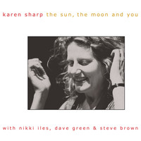 Karen Sharp / - The Sun, the Moon and You
