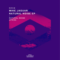 Mike Jaguar - Natural Noise