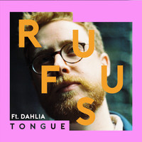 Rufus - Tongue (feat. Dahlia)