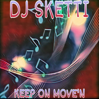 DJ SKETTI / - Keep On Move'N