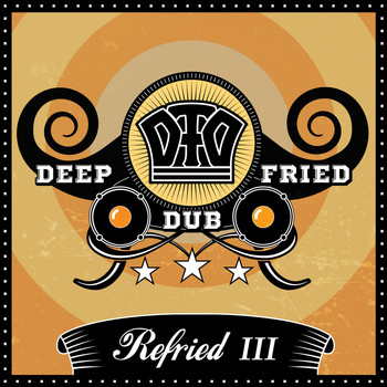 Deep fried Dub - Refried III