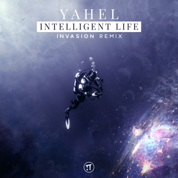 Yahel - Intelligent Life (Invasion Remix)
