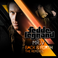 Fedde Le Grand Featuring Mr. V - Back & Forth (The Remixes [Explicit])