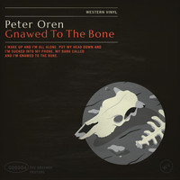 Peter Oren - Gnawed to the Bone (Come By)