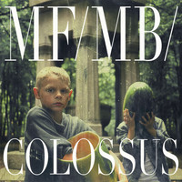 MF/MB/ - Colossus (Special Acids Edition)