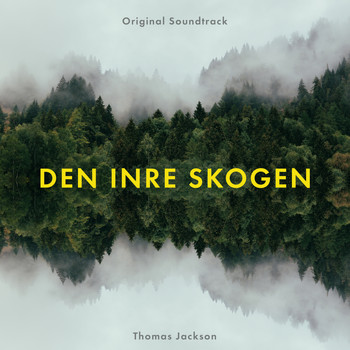 Thomas Jackson - Den inre skogen (Original Soundtrack)