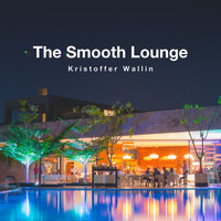 Kristoffer Wallin - The Smooth Lounge