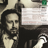 Lazar Berman - Liszt: Hungarian Rhapsody No. 9, Venezia e Napoli, Lieder von Schubert, Mephisto Waltz No. 1 - Scriabin: Fantasie in B minor - Rachmaninov: Moment musicaux No. 3 (Previously Unreleased Live Recordings)