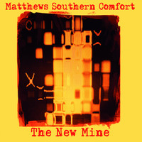 Matthews Southern Comfort - The New Mine