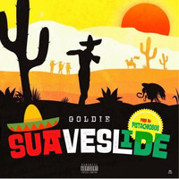 Goldie - Suave Slide (Explicit)