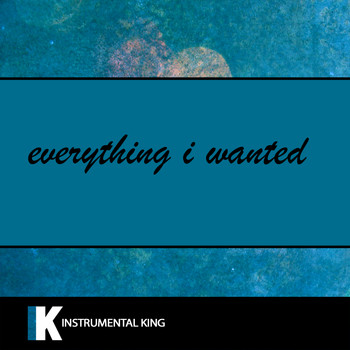 Instrumental King - everything i wanted (In the Style of Billie Ellish) [Karaoke Version]
