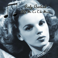 Judy Garland - Fly Me To The Moon