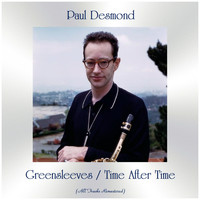 Paul Desmond - Greensleeves / Time After Time (All Tracks Remastered)