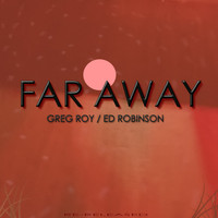 Greg Roy / - Far Away