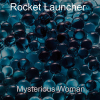 Rocket Launcher / - Mysterious Woman