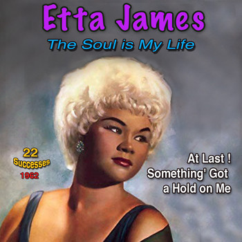 Etta James - The Soul Is My Life