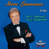 Steve Lawrence - 1957 - 1962, 40 Successes, Vol. 1: Fabulous !; Vol. 2: Golden Hits