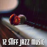 Chillout Lounge - 12 Stiff Jazz Music