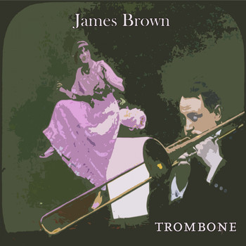 James Brown - Trombone