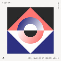 Cristoph - Consequence of Society, Vol. X