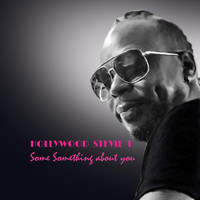 Hollywood Stevie T - Some Something About You