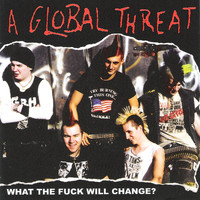 A Global Threat - What the Fuck Will Change? (Explicit)