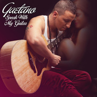 Gaetano - Speak with My Guitar