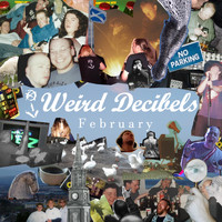 Weird Decibels - February