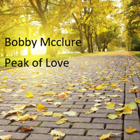Bobby McClure - Peak of Love