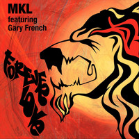 MKL - Forever Love (feat. Gary French)