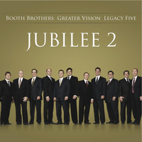 Booth Brothers, Greater Vision & Legacy Five - Jubilee Two