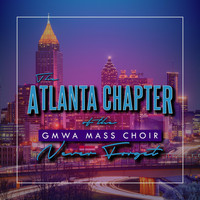 The Atlanta Chapter of the GMWA Mass Choir - Never Forget (Live)