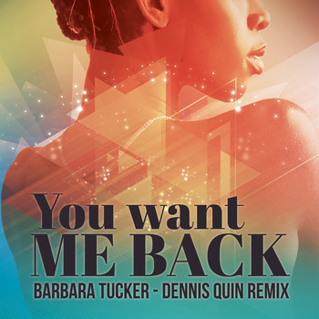 Barbara Tucker - You Want Me Back (Dennis Quin Extended Mix)