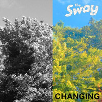 The Sway - Changing