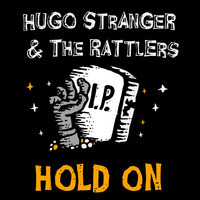 Hugo Stranger and the Rattlers - Hold On