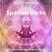 The Earbookers - Learn Spanish Verbs in Your Sleep with Ambient Meditation Music