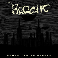 Beggar - Compelled to Repeat