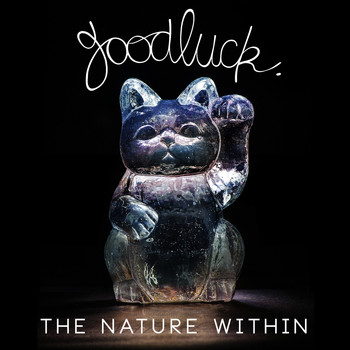 Goodluck - The Nature Within