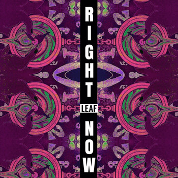 Leaf - Right Now (Explicit)