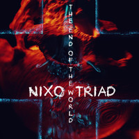 Nixo Triad - The End of the World