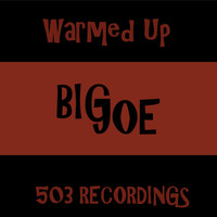 Big Joe - Warmed Up (Explicit)