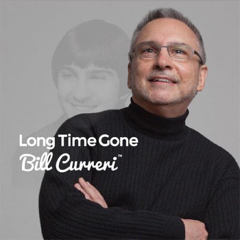 Bill Curreri / - Long Time Gone