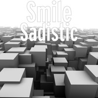 Smile - Sadistic (Explicit)