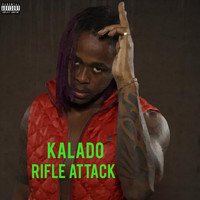 Kalado - Rifle Attack (Explicit)