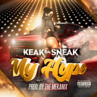 Keak Da Sneak - My Hype