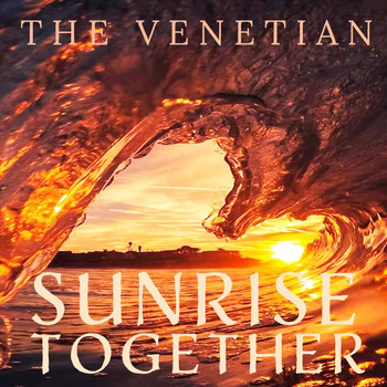 The Venetian - Sunrise Together