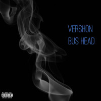 Vershon - Bus Head (Explicit)