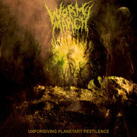 Worm March - Unforgiving Planetary Pestilence