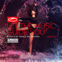 Armin van Buuren - Let The Music Guide You (ASOT 950 Anthem) (Remixes)